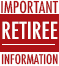 /Announcement%20Images/Important%20Retiree%20Information.jpg